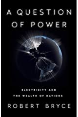 A Question of Power: Electricity and the Wealth of Nations Kindle Edition