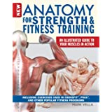 New Anatomy for Strength & Fitness Training: An Illustrated Guide to Your Muscles in Action Including Exercises Used in Cross