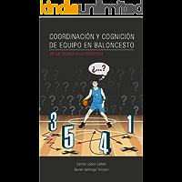Coordinación y cognición de equipo en baloncesto. De la teoría a la práctica.