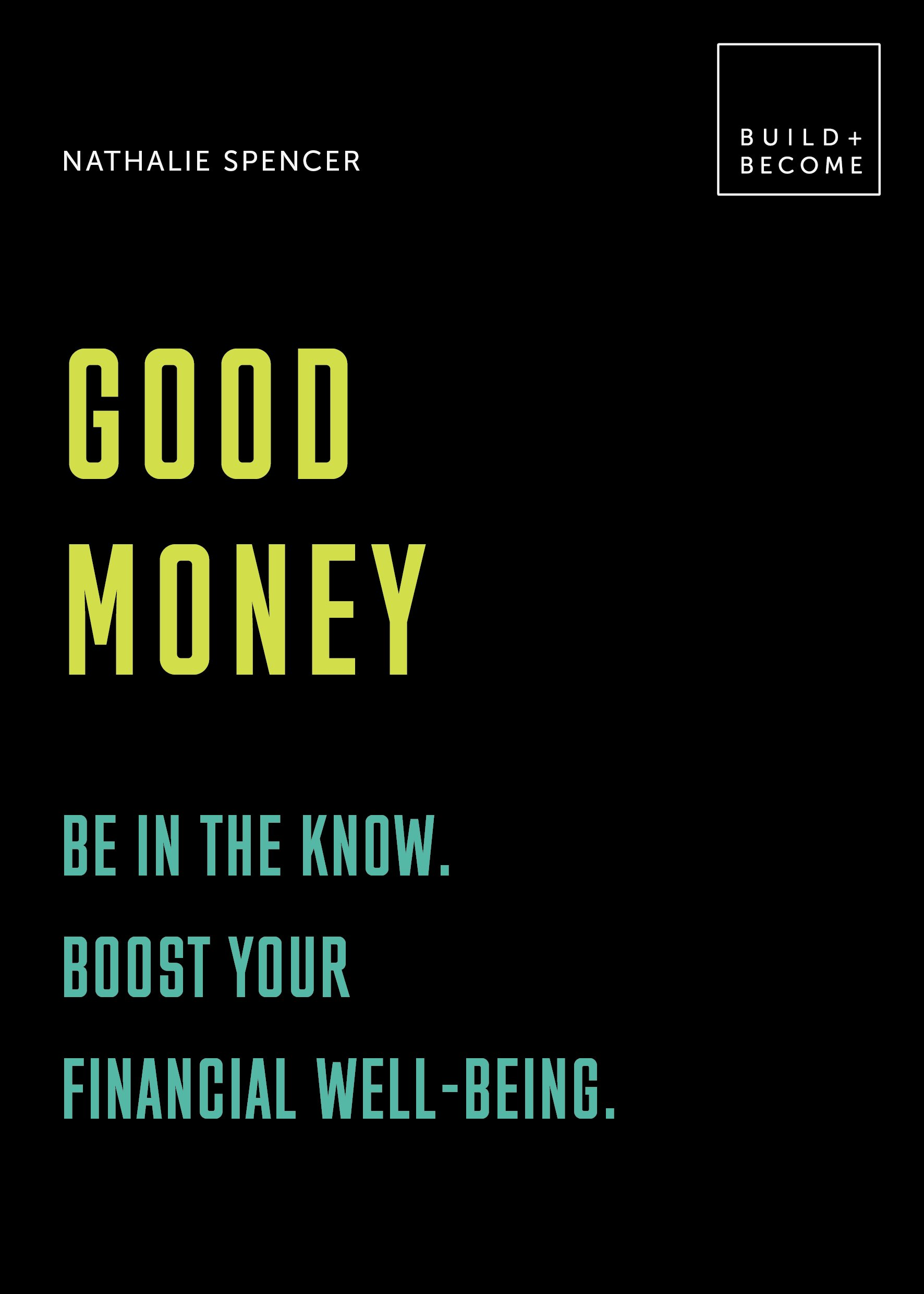 Good Money: Understand your choices. Boost your financial wellbeing.: 20 thought-provoking lessons (BUILD+BECOME) by White Lion Publishing