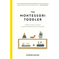 Montessori Toddler: A Parent's Guide to Raising
