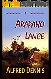 Arapaho Lance (Crow Killer Series Book 1)