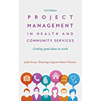 Project Management in Health and Community Services: Getting good ideas to work