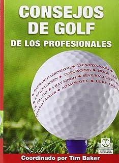 Consejos de golf de los Profesionales (Spanish Edition)