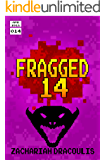 Fragged 14 (Fragged (A LitRPG Short Story Series))