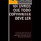 101 livros que todo copywriter deve ler: As principais obras já escritas na história sobre Persuasão, Vendas, Marketing e Copywriting, para você vender até areia no deserto