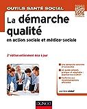 La démarche qualité en action sociale et médico-sociale - 2e éd (Hors collection)