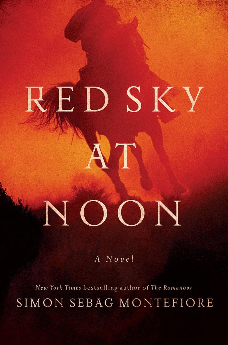 Red Sky At Noon: A Novel: Simon Sebag Montefiore: 9781681776736:  Amazon: Books