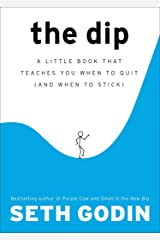 The Dip: A Little Book That Teaches You When to Quit (and When to Stick) Hardcover