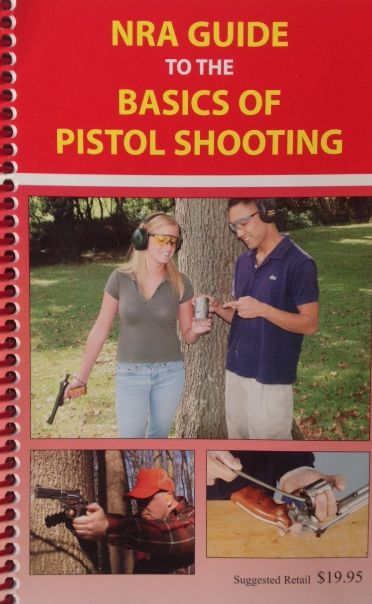 NRA Guide to the Basics of Pistol Shooting: 9780935998054: Amazon.com: Books