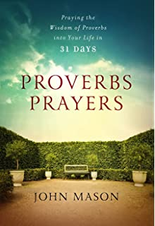 Proverbs Prayers: Praying the Wisdom of Proverbs into Your Life Every Day