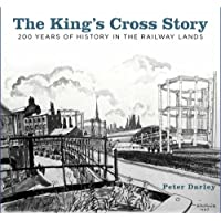 The King's Cross Story: 200 Years of History in the Railway Lands