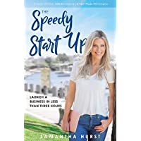 The Speedy Start-Up: Launch a business in less than three hours
