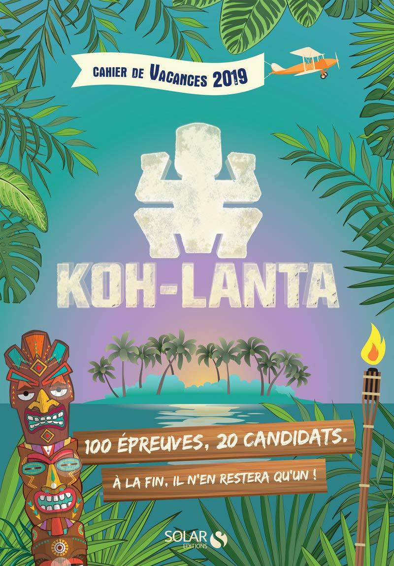 Cahier de Vacances 2019 - Koh Lanta: Amazon.es: Bouvier, Fabrice: Libros en idiomas extranjeros