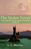 The Stolen Tower: The Light Beyond the Storm Chronicles - Book III