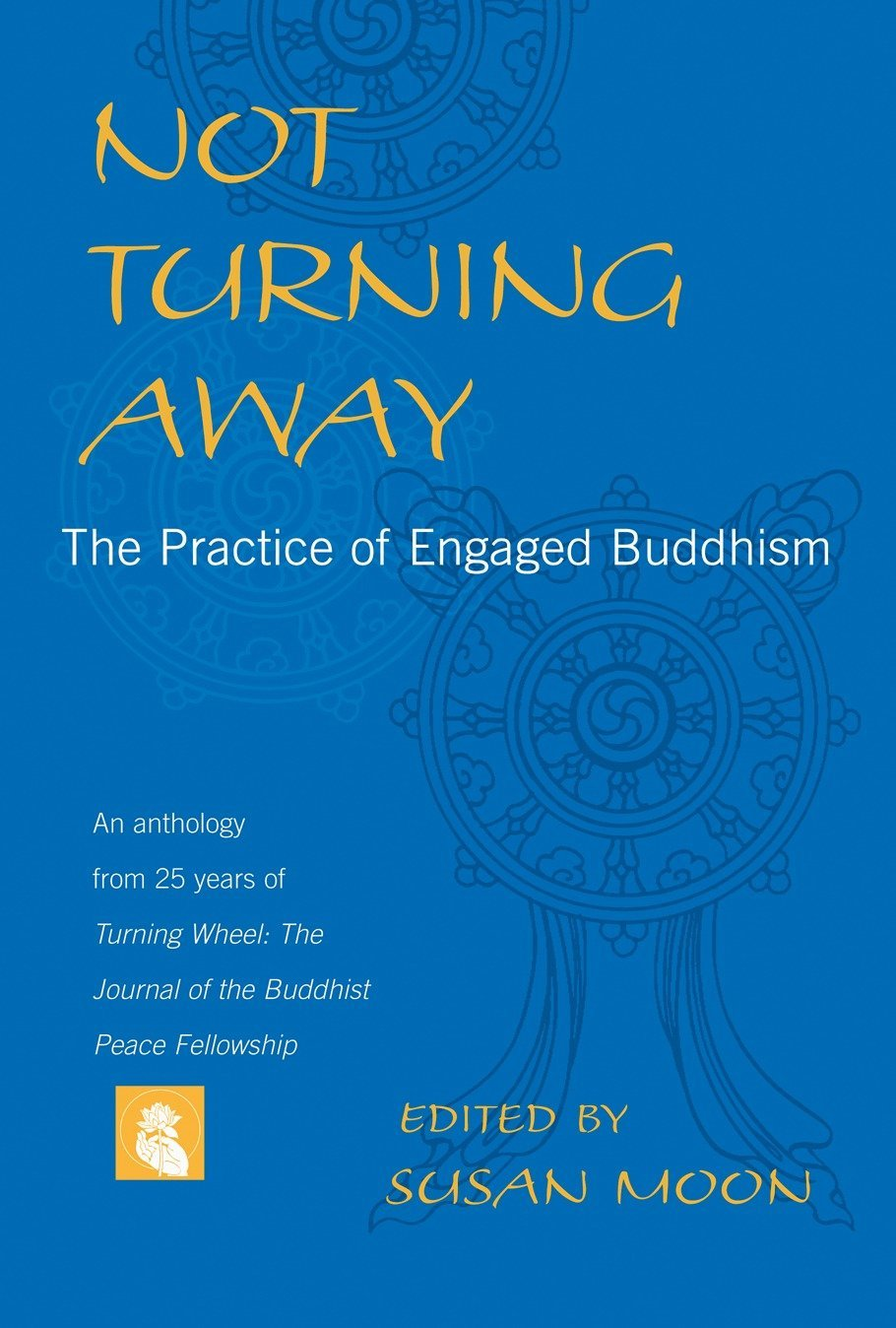 Download Not Turning Away: The Practice of Engaged Buddhism pdf