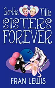 Bertha and Tillie - Sisters Forever