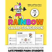The Rainbow Salad Songbook, V. U. Level J: Unicorn Songs and Activities for Late Primer Piano Students (Andrea and…