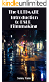 THE ULTIMATE INTRODUCTION TO DSLR FILMMAKING: Book 1 (English Edition)