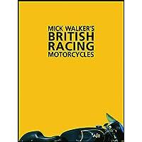 Mick Walker's British Racing Motorcycles (Redline Motorcycles)