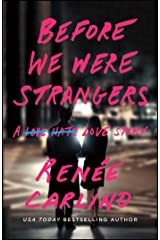 Before We Were Strangers: A Love Story Kindle Edition