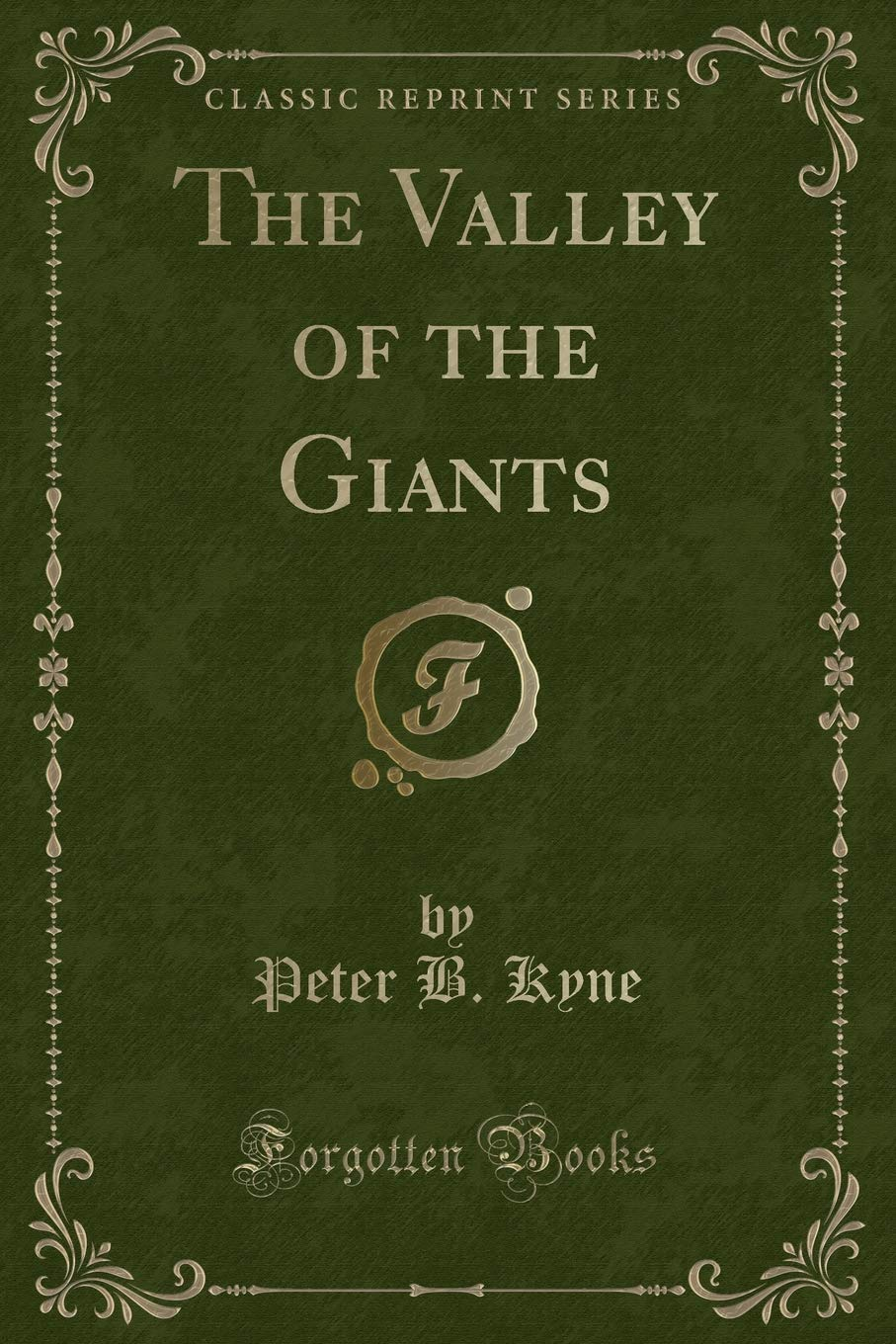 Download The Valley of the Giants (Classic Reprint) PDF