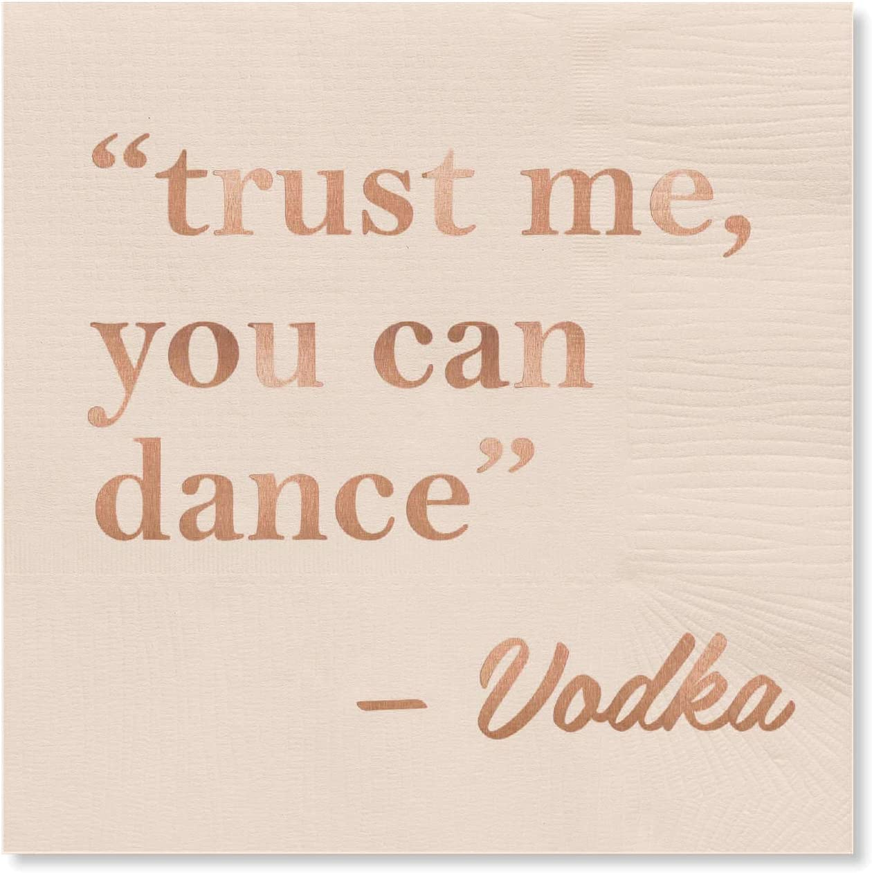 X&O Paper Goods ''Trust Me, You Can Dance -Vodka'' Funny Beverage Napkins, 20 ct., 5'' x 5''