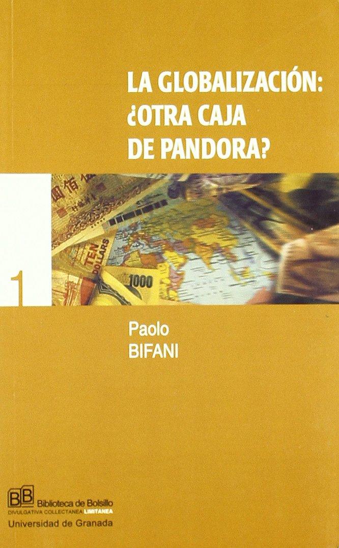 La Globalización: ¿otra Caja de Pandora? Biblioteca de Bolsillo ...