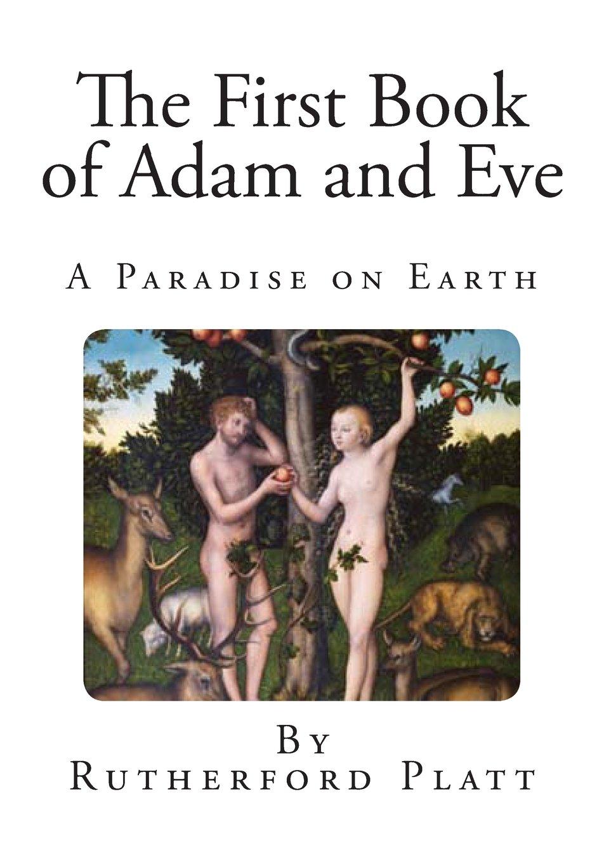 The First Book of Adam and Eve (Biblical Studies - Adam and Eve) PDF