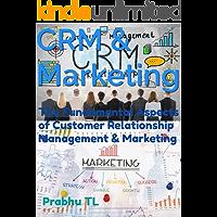 CRM & Marketing: The Fundamental Aspects of Customer Relationship Management & Marketing