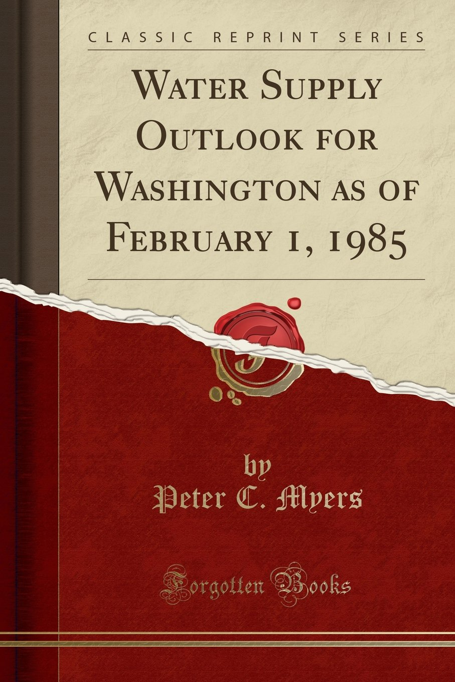 Water Supply Outlook for Washington as of February 1, 1985 (Classic Reprint) PDF