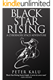 Black Star Rising: A Cybernoir Space Adventure