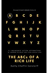 "THE ABCs of a RICH LIFE: ""A"" Words to Help You Live a Healthy, Happy, Rich Life! (Personal Growth Alphabet Book 1) Kindle Edition"