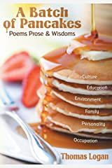A Batch of Pancakes: Poems, Prose, and Wisdoms Hardcover