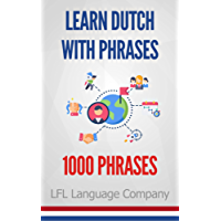 Learn Dutch with Phrases: 1000 Phrases to learn (English Edition)