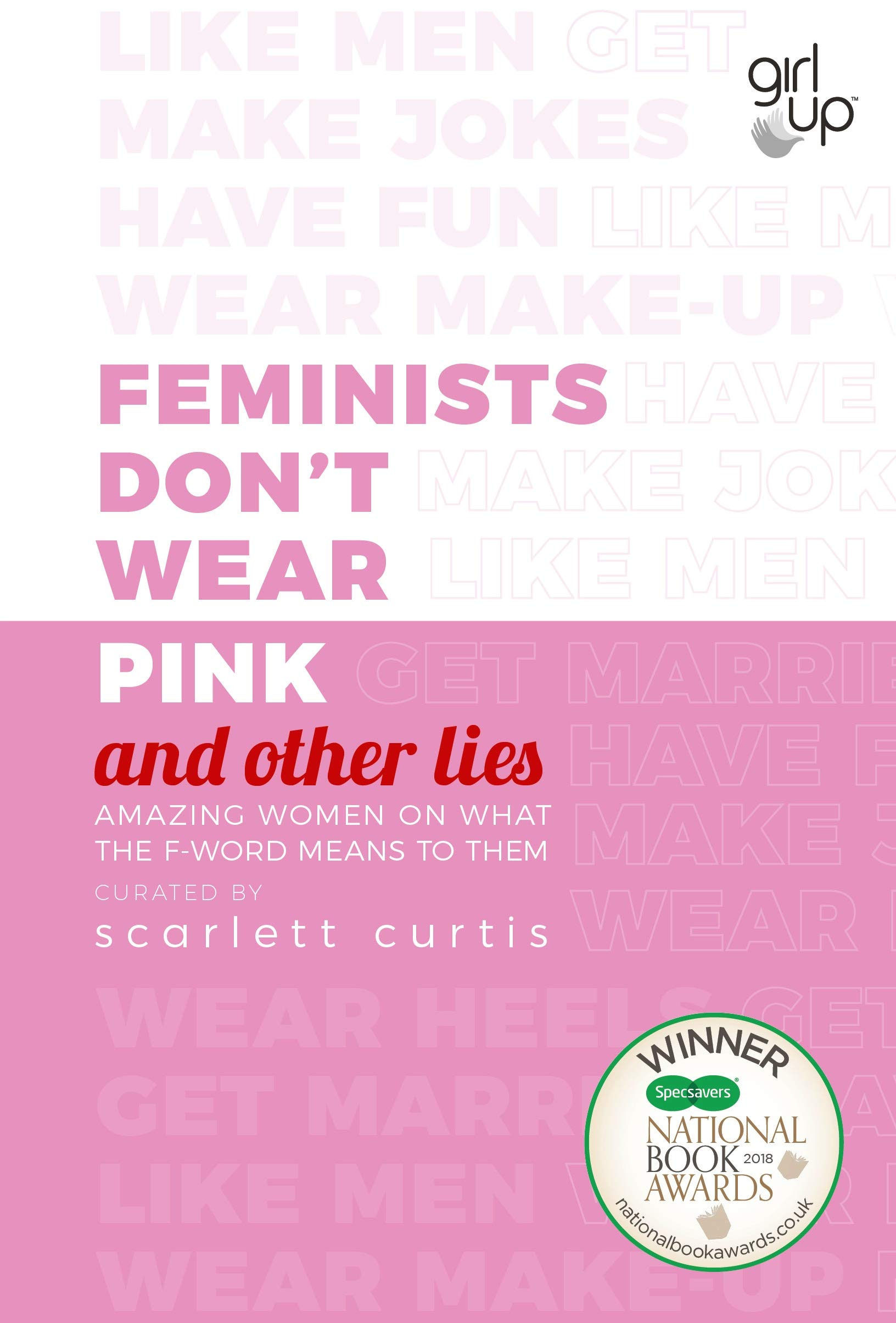 68fe1fa219 Feminists Don t Wear Pink (and other lies)  Amazing women on what ...