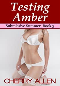 Testing Amber, Submissive Summer Book 3