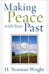 Making Peace with Your Past Kindle Edition
