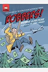 Robbers!: True Stories of the World's Most Notorious Thieves (It Actually Happened) Hardcover