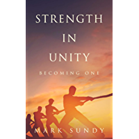 Strength in Unity: Becoming One (English Edition)