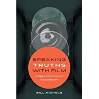 Speaking Truths with Film: Evidence, Ethics, Politics in