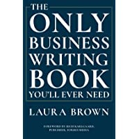 The Only Business Writing Book You`ll Ever Need