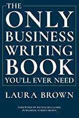 The Only Business Writing Book You'll Ever Need Kindle Edition
