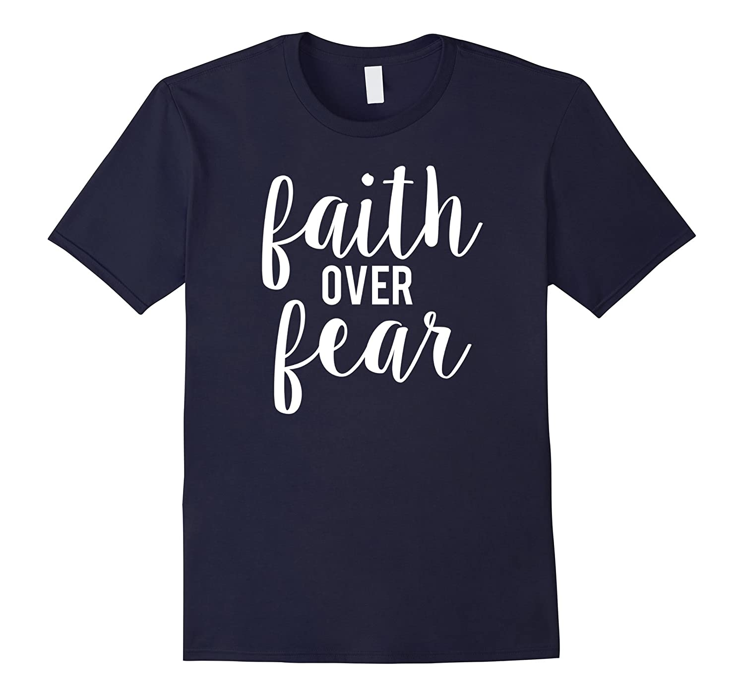 Faith over Fear T-SHirt-TD