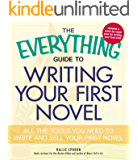 The Everything Guide to Writing Your First Novel: All the tools you need to write and sell your first novel (Everything…