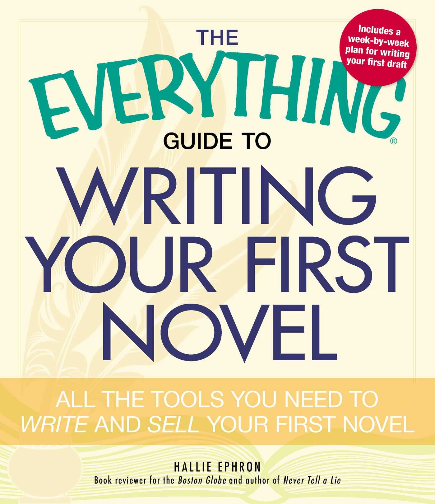 The Everything Guide to Writing Your First Novel: All the