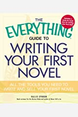 The Everything Guide to Writing Your First Novel: All the tools you need to write and sell your first novel Paperback
