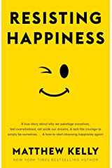 Resisting Happiness Kindle Edition