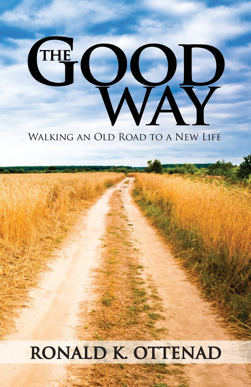 The Good Way: Walking an Old Road to a New Life Idioma Inglés ...