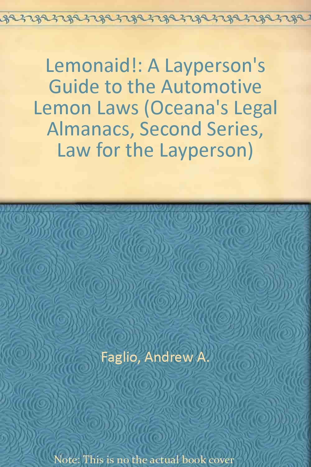A Layperson's Guide to the Automotive Lemon Laws (Oceana's Legal Almanacs,  Second Series, Law for the Layperson): Andrew A. Faglio: 9780379111828: ...